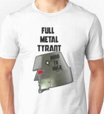 Full Metal Tyrant T-Shirt