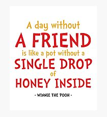Friendship Quote - Winnie the Pooh Photographic Print