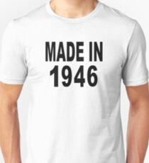 Made in 1946 Unisex T-Shirt