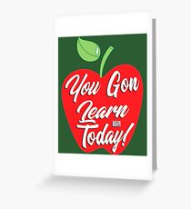 You Gon Learn Today Apple Appreciation Teachers' Day Greeting Card