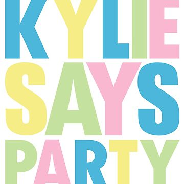 Kylie Minogue - Kylie Says Party by shadoboxer