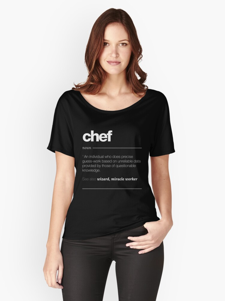 cb7e887b Chef Definition Gift - Funny Job Quote Tee Women's Relaxed Fit T-Shirt Front