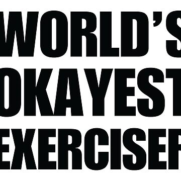 Funny World's Okayest Exerciser Gifts For People Who Workout Coffee Mug by irondiscipline