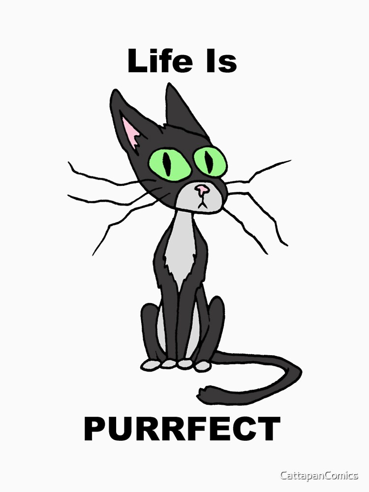 Quot Life Is Purrfect Quot T Shirt By Cattapancomics Redbubble