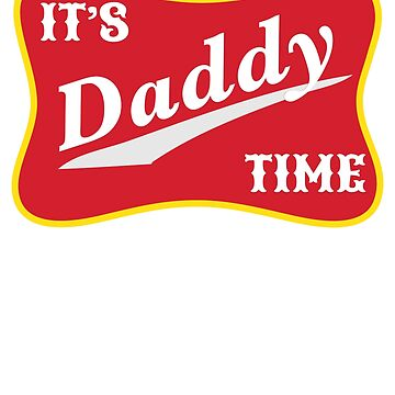 It's Daddy Time Funny Parody Fathers Day Gift For Dad by KelaEssentials