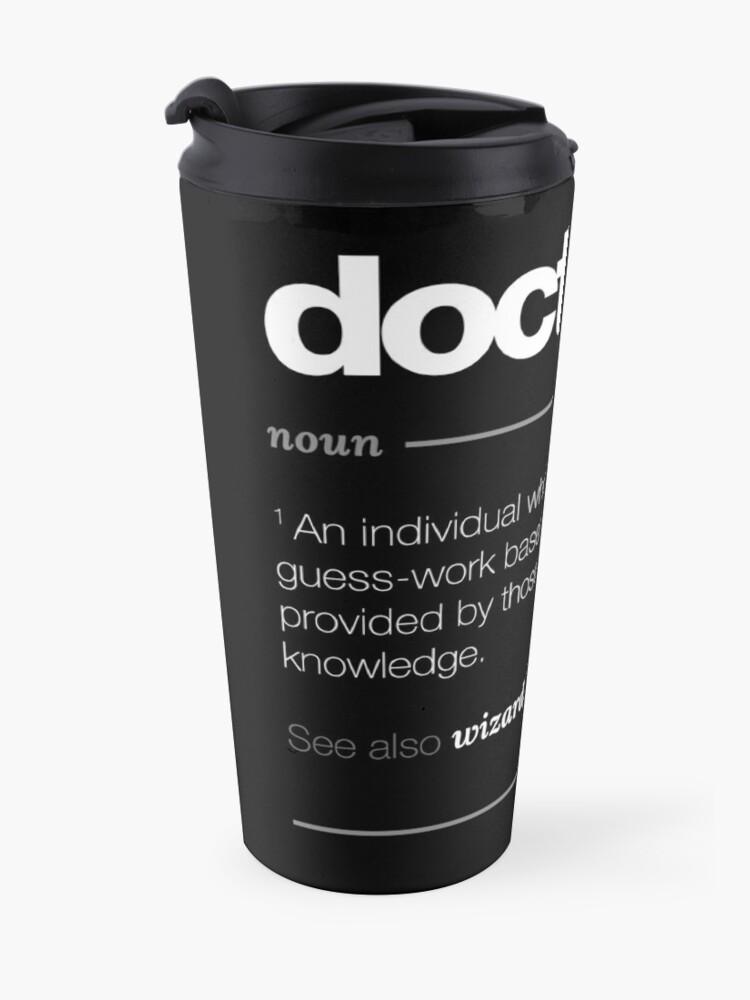 Alternative Ansicht von Doktor-Definitions-Geschenk - lustiges Job-Zitat-T-Stück Thermobecher