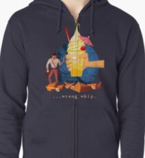 You Brought the Wrong Whip...A Tasty Wrong Whip Zipped Hoodie
