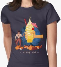 You Brought the Wrong Whip...A Tasty Wrong Whip Women's Fitted T-Shirt