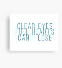 clear eyes, full hearts, can't lose (1) Canvas Print
