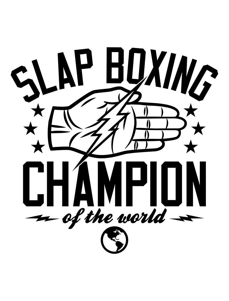 Slap Boxing Champion by popnerd