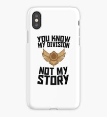 You know my division, not my story iPhone Case/Skin