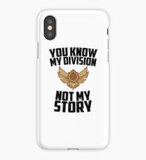 You know my division, not my story v2 iPhone Case/Skin