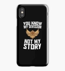 You know my division, not my story v3 iPhone Case/Skin