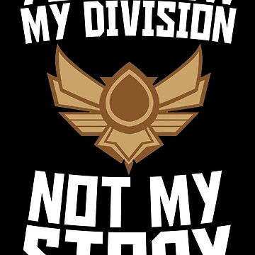 You know my division, not my story v3 by MisterNightmare