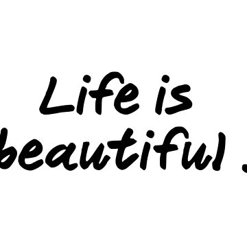 Life is beautiful! by art-factory