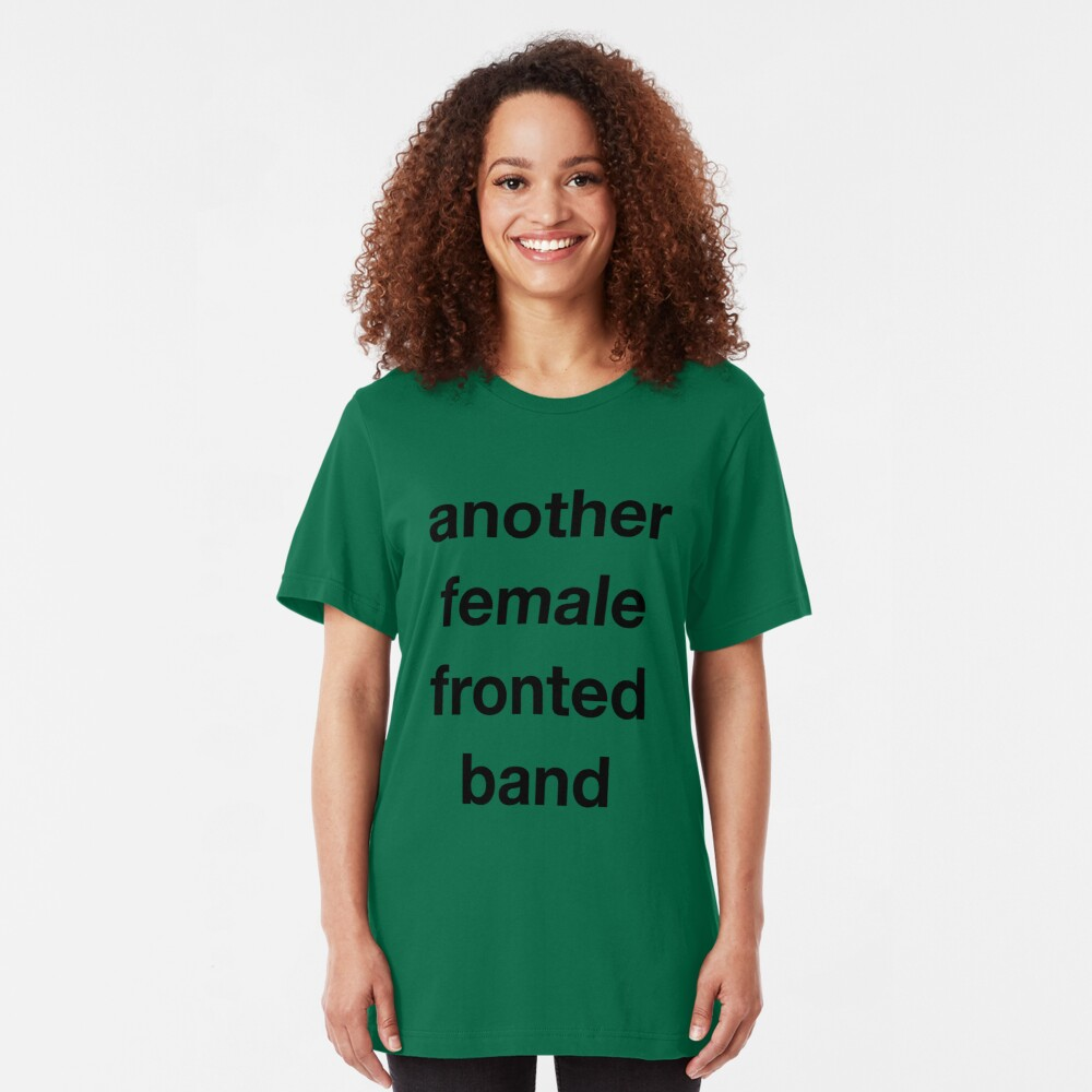 Another Female Fronted Band  Slim Fit T-Shirt