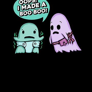 Cute Oops! Made A Boo Boo Funny Quote Ghost Spooky Art Tee Drawing Design Print by dopelikethe80s