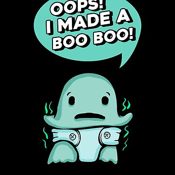 Cute Oops! I Made A Boo Boo! Funny Ghost Scary Horror Tee Art Design Print by dopelikethe80s
