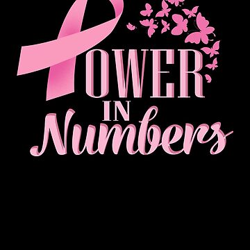 Cute Power In Numbers Butterly Pink Ribbon Cancer Awareness Pride Month Tee Design Print by dopelikethe80s