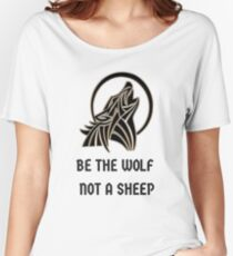 Be a wolf whine gift Women's Relaxed Fit T-Shirt