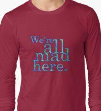 Camiseta de manga larga Estamos todos enojados aquí