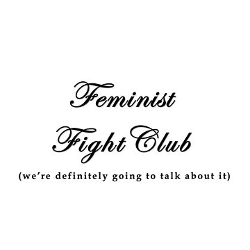 feminist fight club by kajohnna