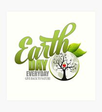 Give Back to Nature - Earth Day Everyday Art Print