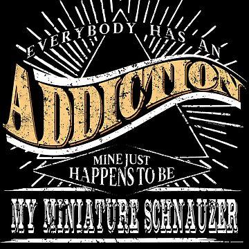 Addiction Is My Miniature Schnauzer Shirt Gift Dog Shirt by shoppzee