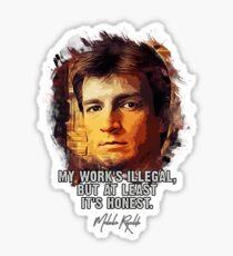 Captain Mal - FIREFLY - My work is Honest Sticker