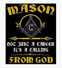 Masonic Lodge Shirt Its A Calling From God Freemason Shirt Photographic Print