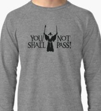 Gandalf - You Shall Not Pass! Lightweight Sweatshirt