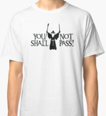 Gandalf - You Shall Not Pass! Classic T-Shirt
