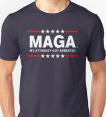 MAGA  - MY ATTORNEY GOT ARRESTED Slim Fit T-Shirt
