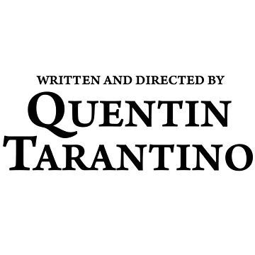 Witten and directed by Quentin Tarantino - classic by QTFC