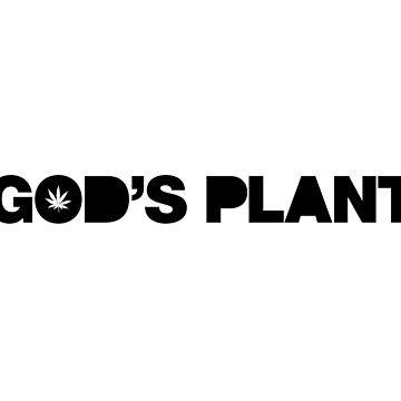 Drake Novelty Merchandise - God's Plant by JaeCoast