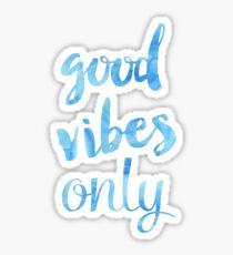 Good Vibes Only Sticker Sticker