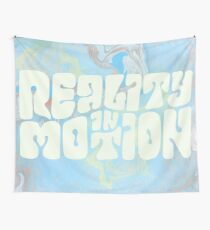 Reality in Motion Tapestry