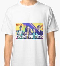 On my block  Classic T-Shirt