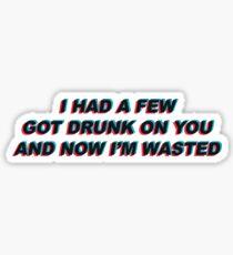 Got Drunk on You Medicine Lyrics Sticker
