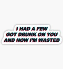 Got Drunk on You Medicine Lyrics Sticker