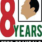 Obama 8 Years Zero Scandals by EthosWear