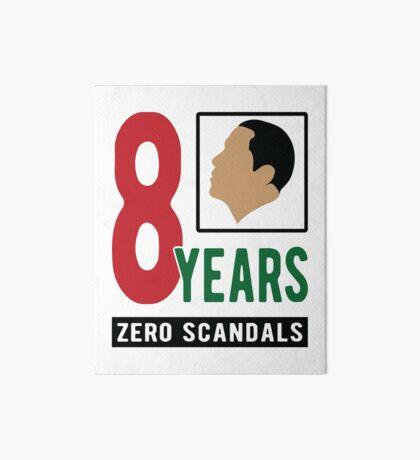 Obama 8 Years Zero Scandals Art Board