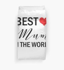 Best Mum in the World Mother's Day Gifts Duvet Cover