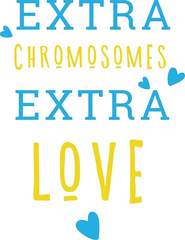 Extra Chromosomes Extra Love Inspiring Quotes T Shirt Down ...