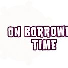 On Borrowed Time- Logo by Woo-
