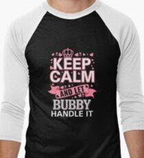 Keep Calm And Let Bubby Handle it Mother's day Tee Shirt Men's Baseball ¾ T-Shirt