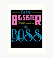 I'm The Big Sister Art Print