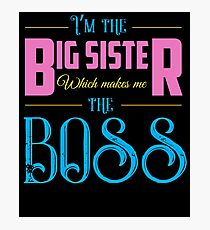 I'm The Big Sister Photographic Print