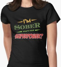 I'm Sober Superpower Women's Fitted T-Shirt