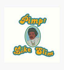 Pimp! Like Slim Art Print